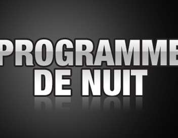 Programmes de nuit