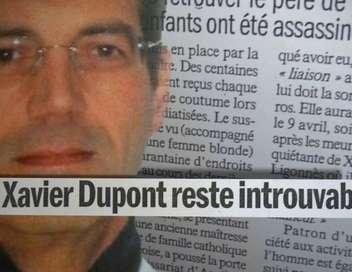 Non élucidé - L'enquête continue L'affaire Xavier Dupont de Ligonnès