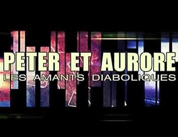 Faites entrer l'accusé Peter et Aurore, les amants diaboliques