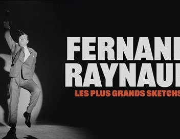 Fernand Raynaud, les plus grands sketchs