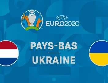 Pays-Bas - Ukraine Euro 2021