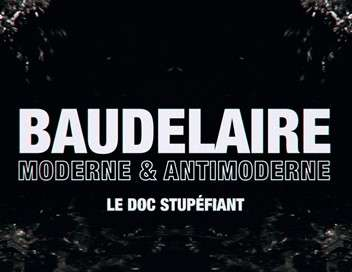 Le doc Stupéfiant Baudelaire : moderne & antimoderne