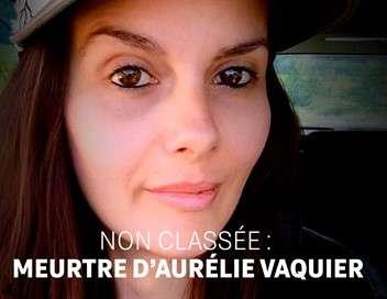 Non classée : meurtre d'Aurélie Vaquier