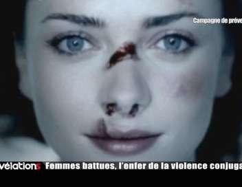 Révélations Femmes battues, l'enfer de la violence conjugale