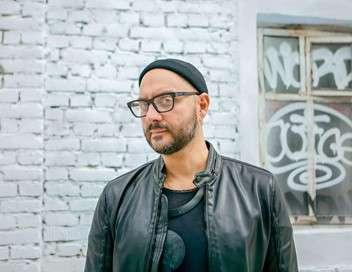 Kirill Serebrennikov L'art et le pouvoir en Russie