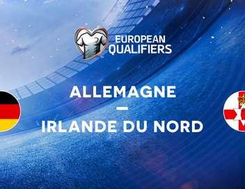 Allemagne - Irlande du Nord Éliminatoires de l'Euro 2020