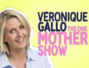 Véronique Gallo : «The One Mother Show»