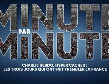Minute par minute Charlie Hebdo, hyper cacher : les trois jours qui ont fait trembler la France