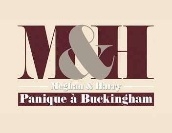 Meghan & Harry : panique à Buckingham