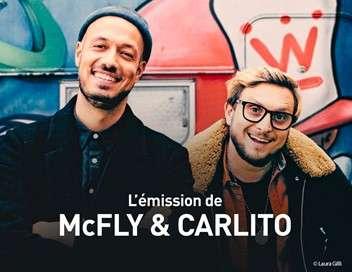 L'émission de McFly & Carlito
