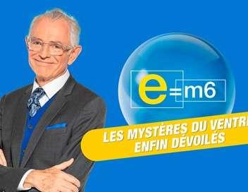 E=M6 spécial : les mystères du ventre enfin dévoilés