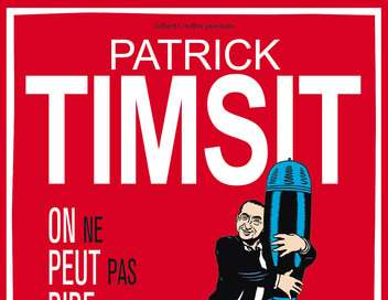 Patrick Timsit : «On ne peut pas rire de tout»