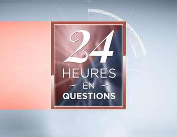 24 heures en questions La semaine en questions